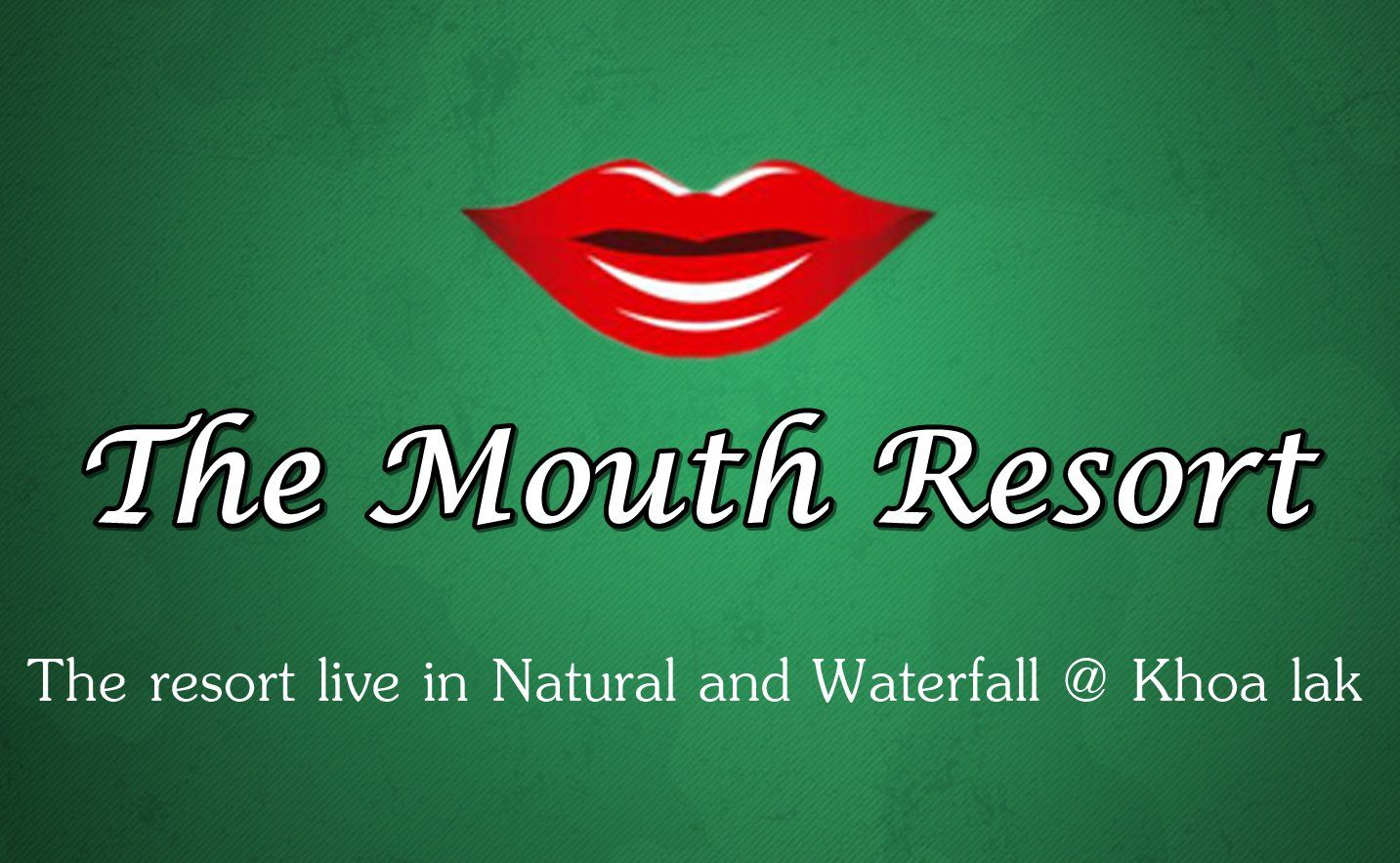 The Mouth Resort