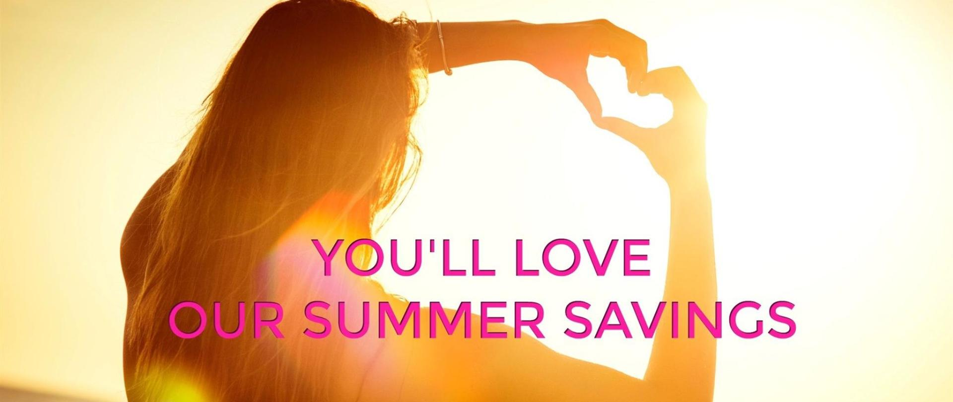 2017_18-you-ll-love-our-summer-savings.jpg