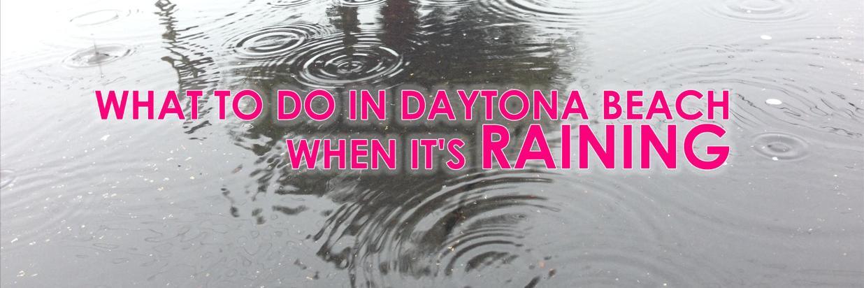 What to Do in Daytona Beach When It's Raining