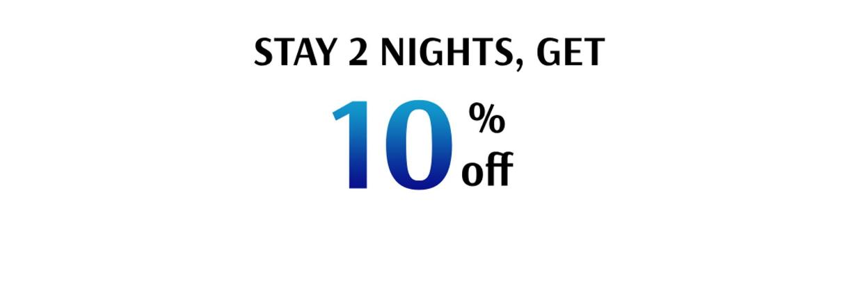 Stay 2 nights get 10% off Best Available Rate (BAR)