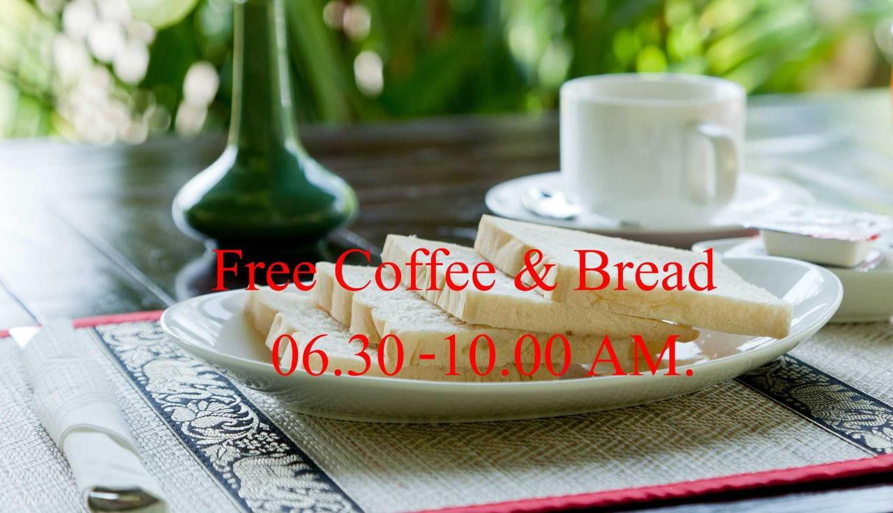 ✿ .. Breakfast (Free Coffee & Bread 06.30 - 10.00 AM. .. ✿